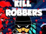 Kill Robbers