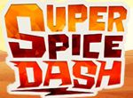 Super Spice Dash